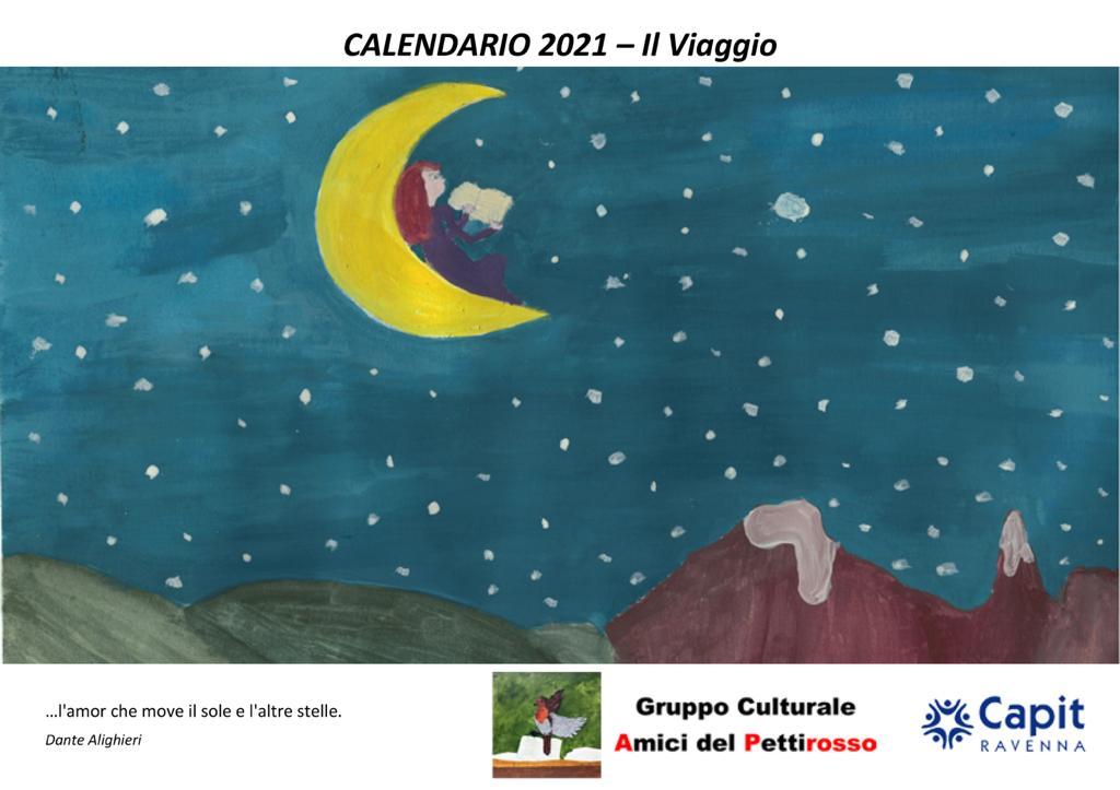 Nell'immagine si vede la copertina del calendario 2021 realizzato per conto della Associazione Amici della Capit di Ravenna<br> sullo sfondo di un cielo blu notte costellato di stelle una bambina coi capelli rossi legge un libro adagiata su di uno spicchio di luna; si intravedono dolci colline verdi e cime di montagne innevate. <br> Si tratta della riproduzione di un disegno eseguito da un bimbo di 11 anni